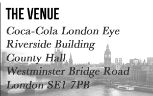 The Venue - Coca-Cola London Eye, Riverside Building, County Hall, Westminster Bridge Road, London SE1 7PB